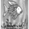 Arc-en-ciel (le plus beau poisson de tous les océans)